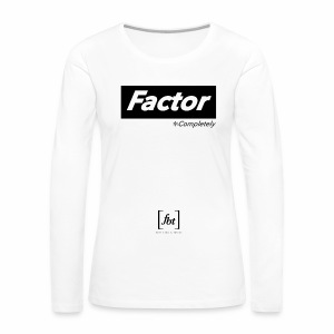 Factor Completely [fbt] - Women's Premium Long Sleeve T-Shirt