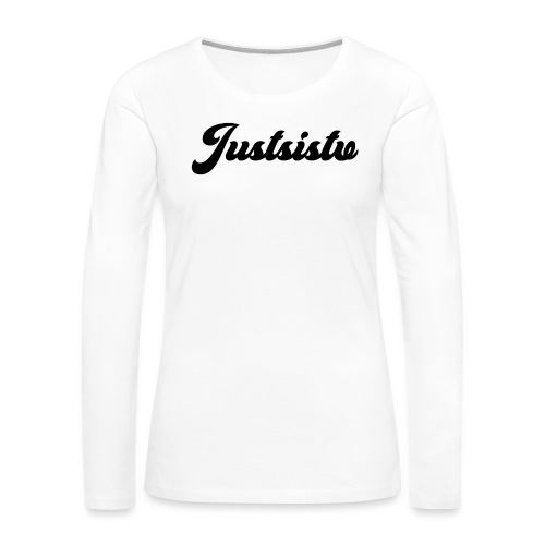 Justsistv - Women's Premium Long Sleeve T-Shirt