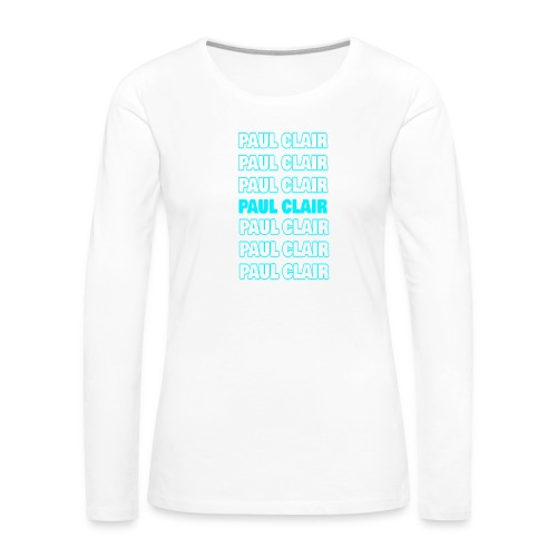 Paul Clair Stand Out Adult - Women's Premium Long Sleeve T-Shirt
