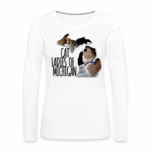 Cat Ladies of Michigan - Women's Premium Long Sleeve T-Shirt