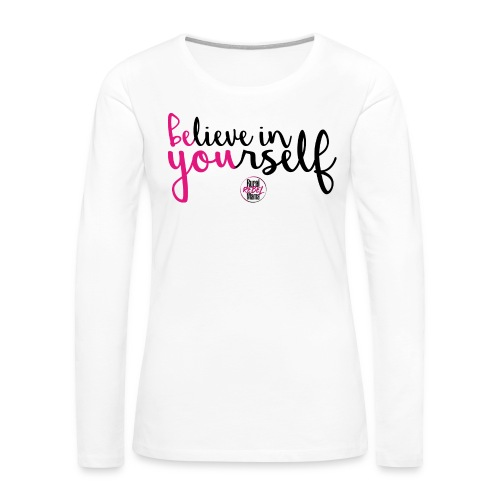 BE YOU shirt design w logo - Women's Premium Slim Fit Long Sleeve T-Shirt