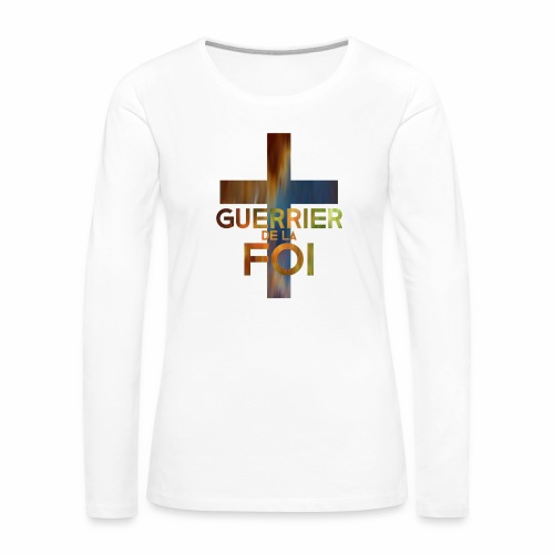 WARRIOR OF FAITH - Women's Premium Long Sleeve T-Shirt