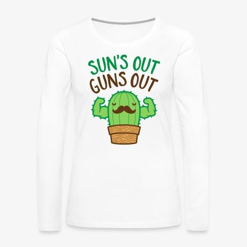 Sun's Out Guns Out Macho Cactus - Women's Premium Long Sleeve T-Shirt