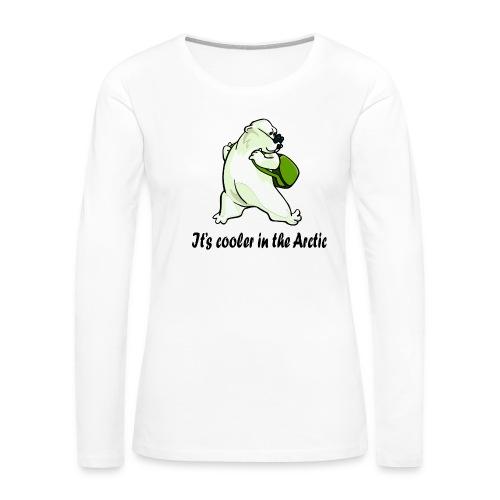 Cooler In The Arctic - Women's Premium Long Sleeve T-Shirt
