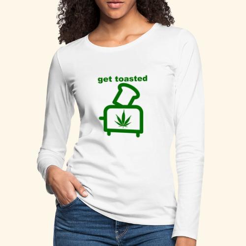 GET TOASTED - Women's Premium Long Sleeve T-Shirt