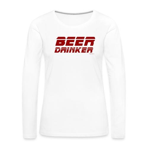 Beer Drinker - Women's Premium Long Sleeve T-Shirt