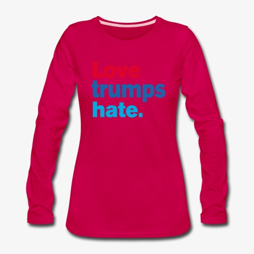 Love Trumps Hate - Women's Premium Long Sleeve T-Shirt