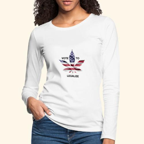 VOTE TO LEGALIZE - AMERICAN CANNABISLEAF SUPPORT - Women's Premium Long Sleeve T-Shirt