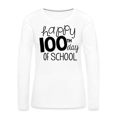Happy 100th Day of School Chalk Teacher T-Shirt - Women's Premium Long Sleeve T-Shirt