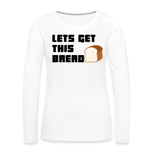 BREAD - Women's Premium Slim Fit Long Sleeve T-Shirt