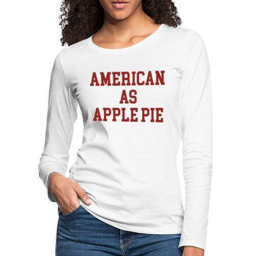 American as Apple Pie - Women's Premium Slim Fit Long Sleeve T-Shirt