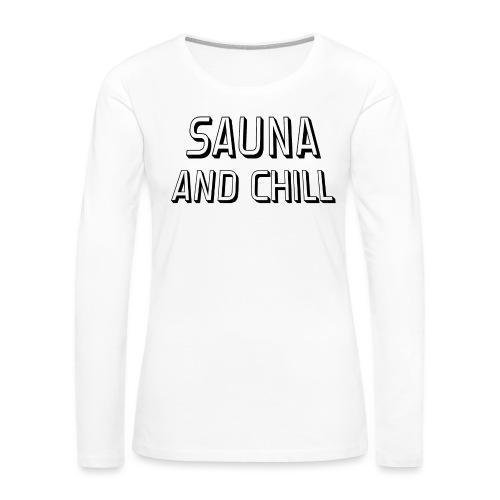 DS - Sauna And Chill - Women's Premium Long Sleeve T-Shirt