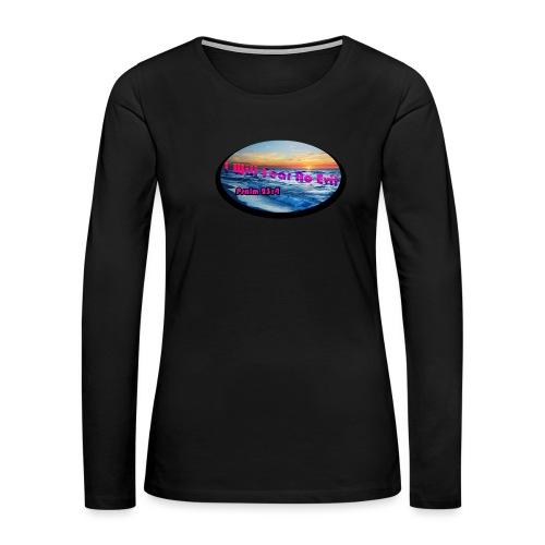 I will fear no evil tee - Women's Premium Slim Fit Long Sleeve T-Shirt
