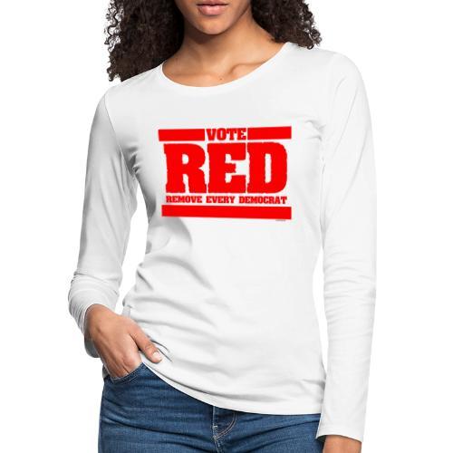 Remove every Democrat - Women's Premium Slim Fit Long Sleeve T-Shirt