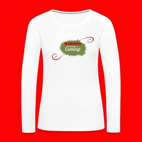 Christmas_is_Coming - Women's Premium Long Sleeve T-Shirt