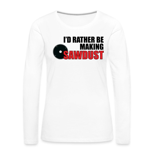 I'd Rather Be - Women's Premium Slim Fit Long Sleeve T-Shirt