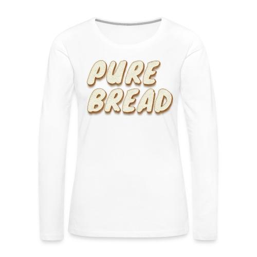 Pure Bread - Women's Premium Slim Fit Long Sleeve T-Shirt