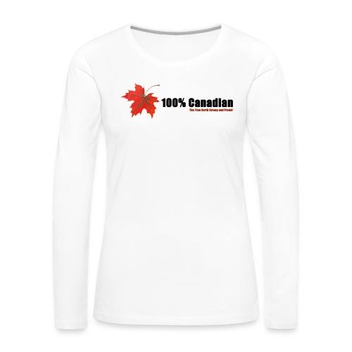 100% Canadian - Women's Premium Slim Fit Long Sleeve T-Shirt