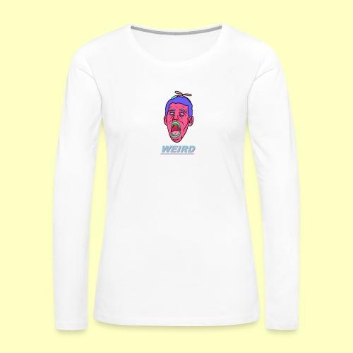 WEIRD - Women's Premium Long Sleeve T-Shirt