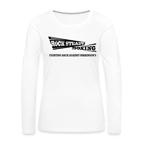 I Am Rock Steady T shirt - Women's Premium Long Sleeve T-Shirt