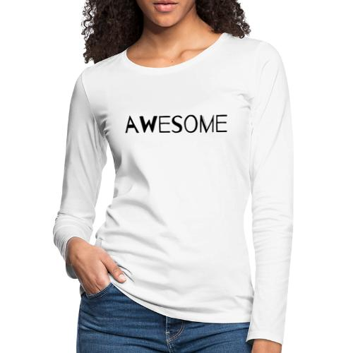 AWESOME - Women's Premium Slim Fit Long Sleeve T-Shirt