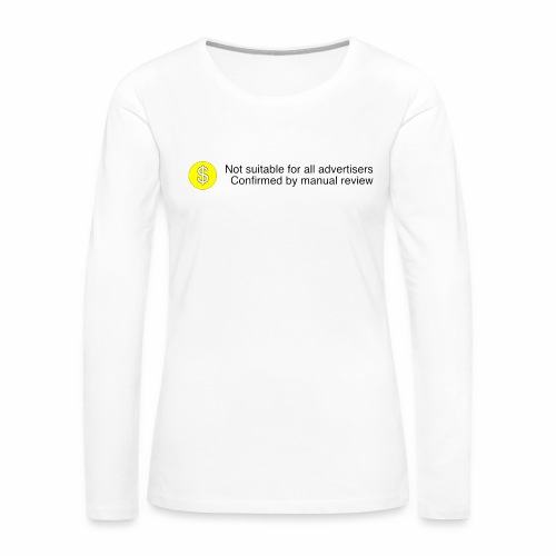 Not $uitable For All Advertisers - Women's Premium Long Sleeve T-Shirt