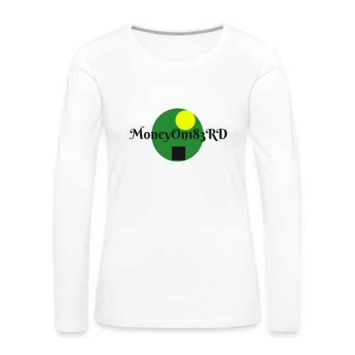 MoneyOn183rd - Women's Premium Slim Fit Long Sleeve T-Shirt
