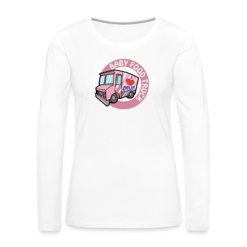 Pink baby food truck - Women's Premium Long Sleeve T-Shirt