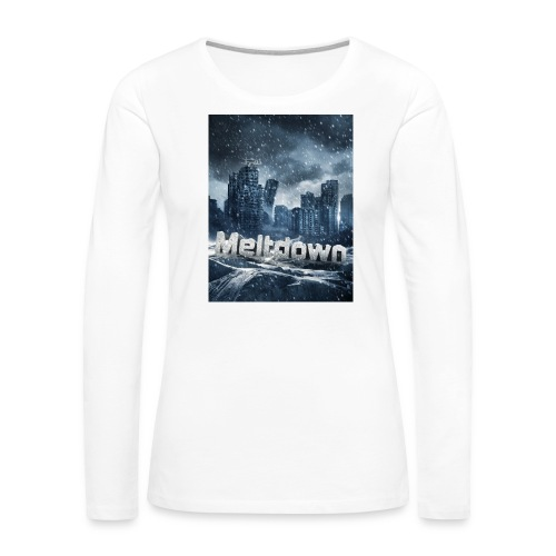 EoW Meltdwon - Women's Premium Long Sleeve T-Shirt