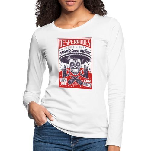 desperadoes mexican tequila - Women's Premium Slim Fit Long Sleeve T-Shirt