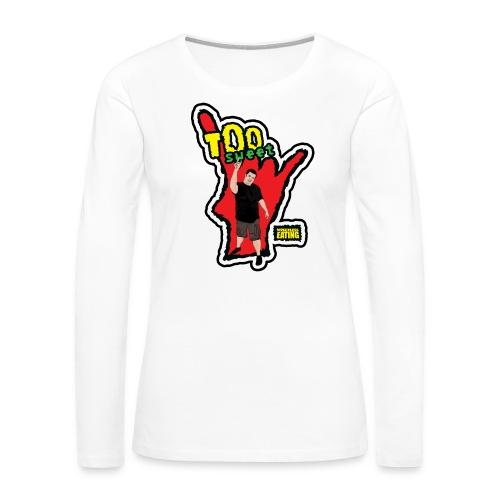 Wreckless Eating Too Sweet Shirt (Women's) - Women's Premium Slim Fit Long Sleeve T-Shirt