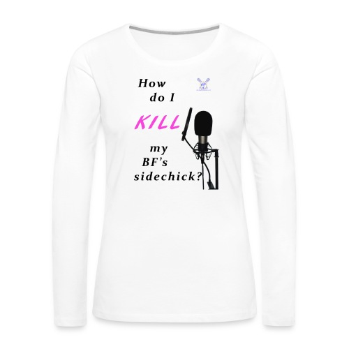 Sidechick Mic - Women's Premium Long Sleeve T-Shirt