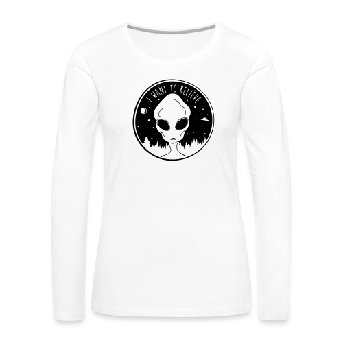 I Want To Believe - Women's Premium Slim Fit Long Sleeve T-Shirt