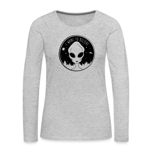 I Want To Believe - Women's Premium Long Sleeve T-Shirt