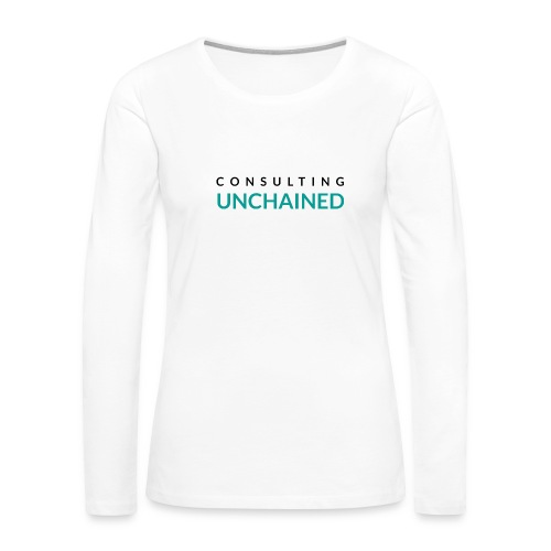 Consulting Unchained - Women's Premium Long Sleeve T-Shirt