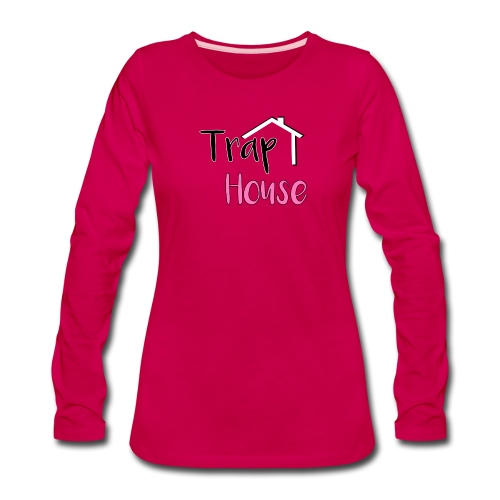 Trap House inspired by 2 Chainz. - Women's Premium Long Sleeve T-Shirt