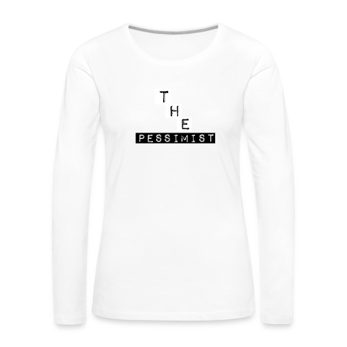 The Pessimist Abstract Design - Women's Premium Slim Fit Long Sleeve T-Shirt