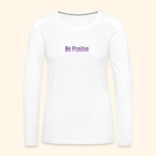 BePositive - Women's Premium Long Sleeve T-Shirt