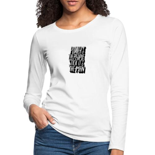 Power To The People Stick It To The Man - Women's Premium Slim Fit Long Sleeve T-Shirt