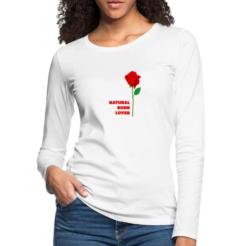 Natural Born Lover - I'm a master in seduction! - Women's Premium Long Sleeve T-Shirt