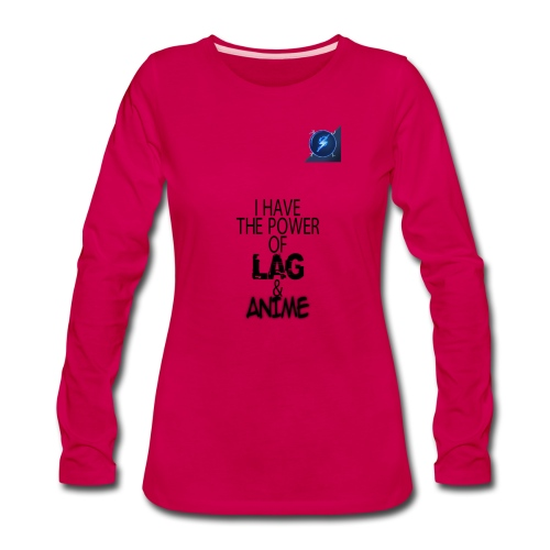 I Have The Power of Lag & Anime - Women's Premium Long Sleeve T-Shirt