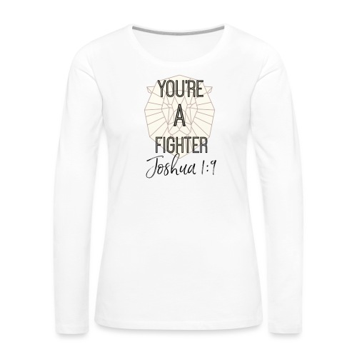You're A Fighter Collection (For Women) - Women's Premium Long Sleeve T-Shirt