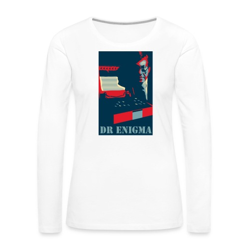 Dr Enigma+Enigma Machine - Women's Premium Slim Fit Long Sleeve T-Shirt