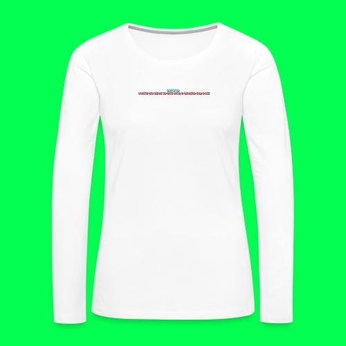 my original quote - Women's Premium Long Sleeve T-Shirt
