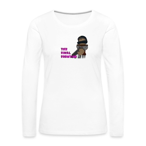 The Final Frontier Sports Items - Women's Premium Long Sleeve T-Shirt