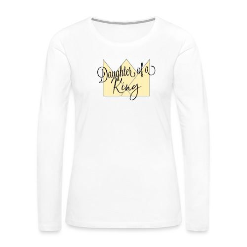 Daughter of a King Collection - Women's Premium Long Sleeve T-Shirt