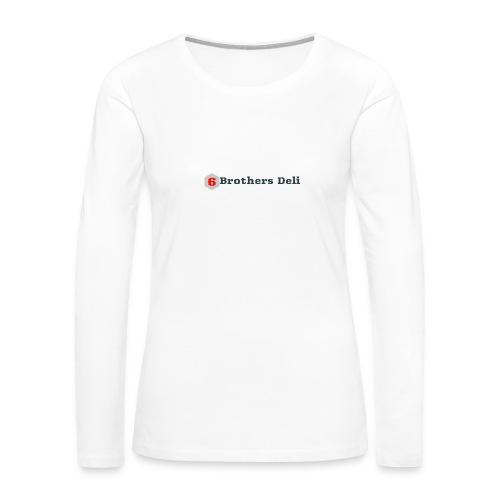 6 Brothers Deli - Women's Premium Long Sleeve T-Shirt
