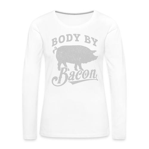 Body by Bacon - Women's Premium Long Sleeve T-Shirt