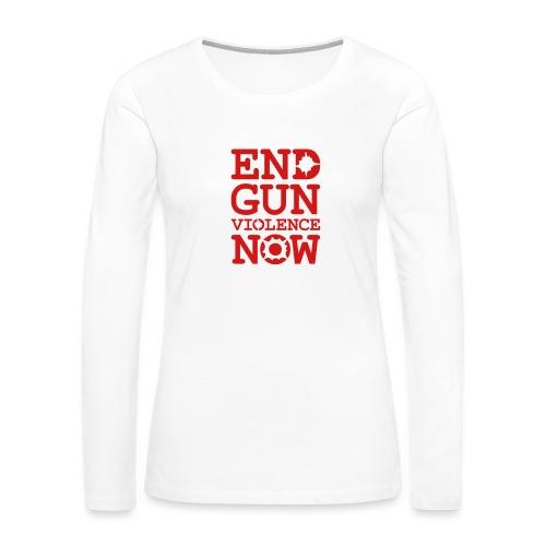 End Gun Violence Now - Women's Premium Slim Fit Long Sleeve T-Shirt