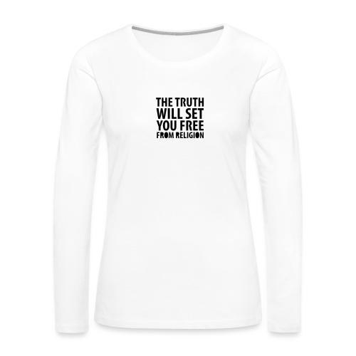 truth will set you free - Women's Premium Slim Fit Long Sleeve T-Shirt